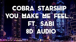 Cobra Starship: You Make Me Feel... ft. Sabi (8D AUDIO) 360°