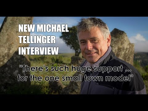 "NEW 2017 Michael Tellinger: ""There's such huge support for the one small town model"""