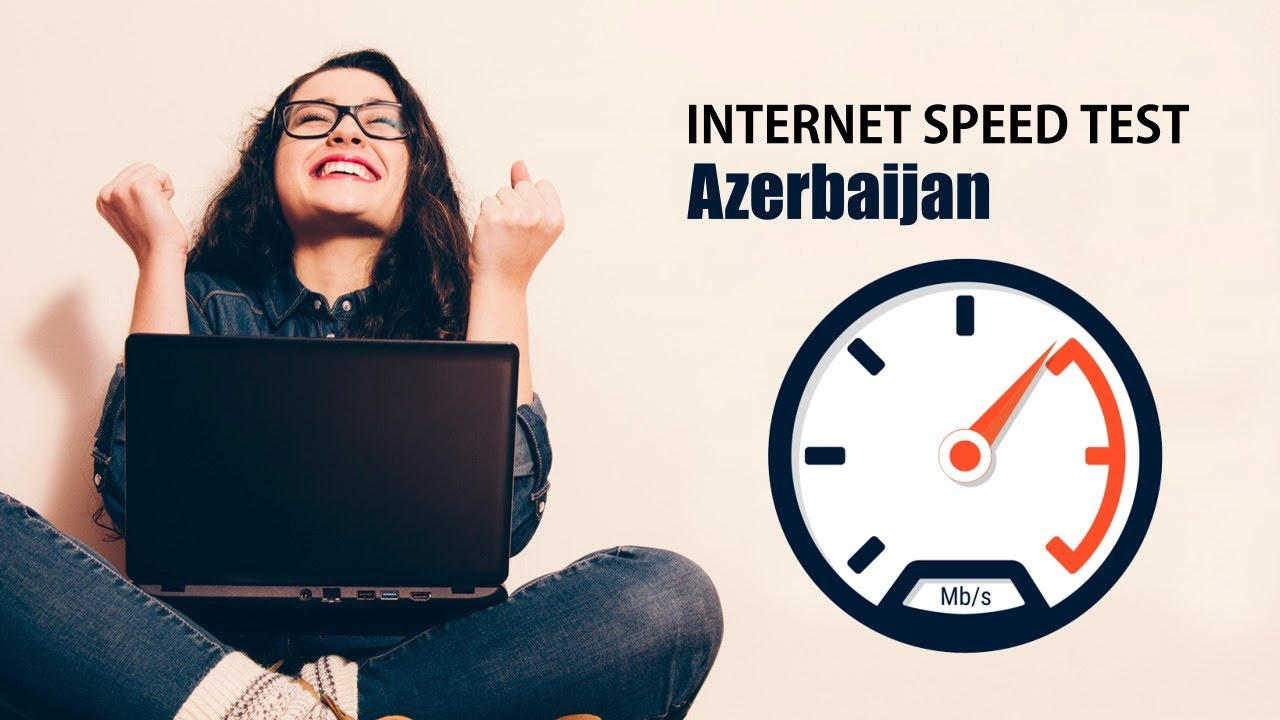 Internet Speed Test Azerbaijan