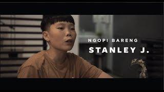 NGOPIBARENG - STANLEY J