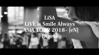 LiSA LiVE is Smile Always~ASiA TOUR 2018~[eN] Digest