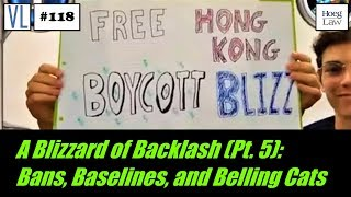 A Blizzard of Backlash (Pt. 5): On Bans, Baselines, and Belling Cats (VL118)