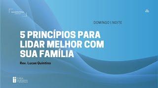 Culto Noturno | 14.02.2021 | 5 princípios para lidar melhor com sua família