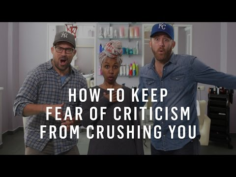 How To Keep Fear Of Criticism From Crushing You