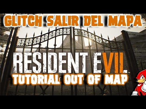 Truco Resident Evil 7 Tutorial Salir del Mapa / Glitch Out of Map - By ReCoB