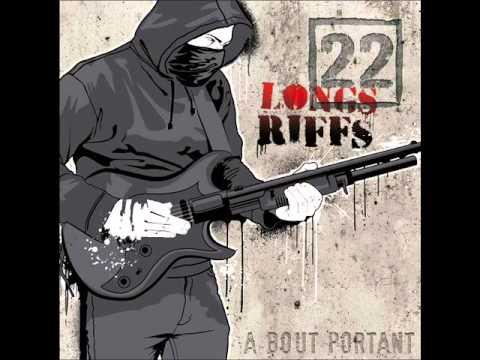 22 Longs Riffs - À Bout Portant (2011)