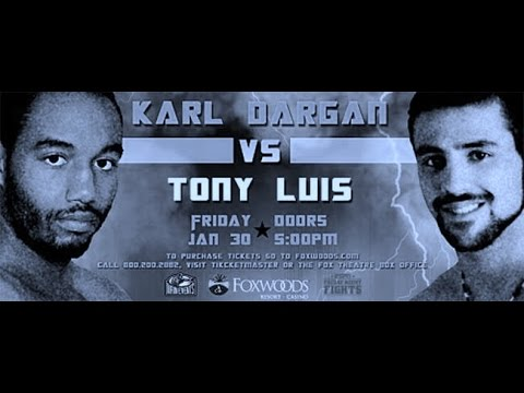 Tony Luis vs Karl Dargan Jan 30th