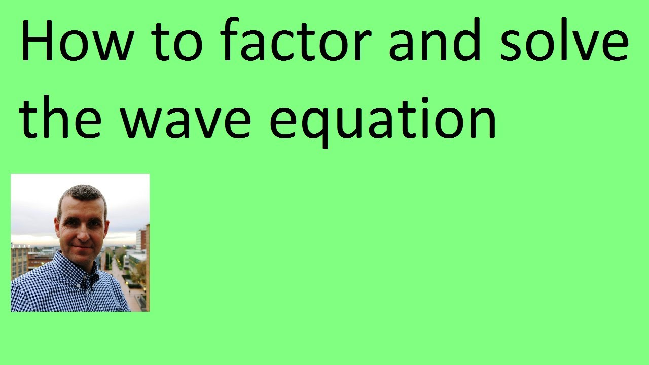 How to factor and solve the wave equation (PDE)