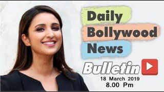 Latest Hindi Entertainment News From Bollywood   Parineeti Chopra   18 March 2019   8:00 PM