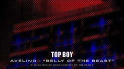 Avelino - Belly of the Beast (Top Boy) [Official Audio]