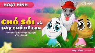 Chó Sói và Bảy Chú Dê Con - Truyện cổ tích Việt Nam - Phim hoạt hình - Chuyện kể đêm khuya