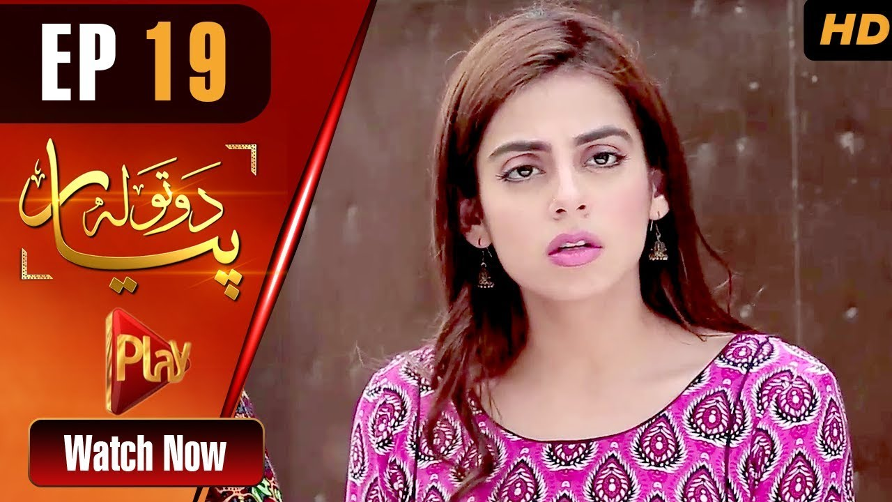 Do Tola Pyar - Episode 19 Play Tv May 24