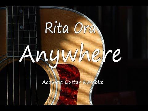 Rita Ora - Anywhere (Acoustic Guitar Karaoke Lyrics on Screen)