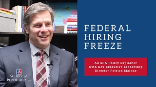 Federal Hiring Freeze Policy Explainer