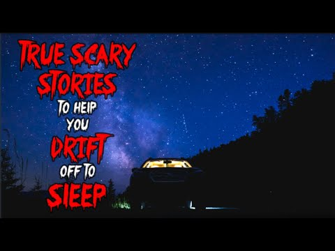 True Scary Stories To Help You Drift Off To Sleep   Horror Stories   Volume 16