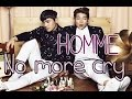 Download Homme - No more cry [Sub. Esp + Han + Rom] MP3 song and Music Video