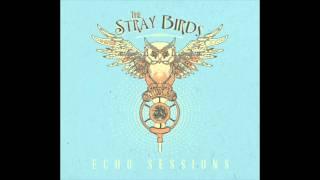 """The Stray Birds- """"I Wish it Would Rain"""""""