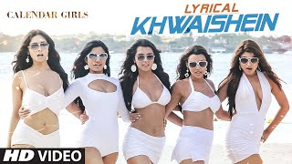 Khwaishein (Film Version) Full Song with LYRICS - Armaan Malik | Calendar Girls