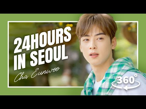 [360°VR SEOUL] 24Hours are not enough! Fun Activities only in Seoul | 24시간이 모자라! 차은우가 서울 액티비티 다 알려줌.