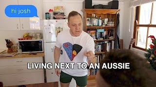 Living Next to an Aussie