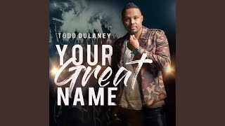 todd dulaney your great name album