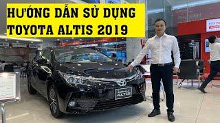 Hướng Dẫn Sử Dụng Cơ Bản Xe Toyota Corolla Altis 2019 Phiên Bản 1.8G,Giá Xe Chi Phí Lăn Bánh 2020