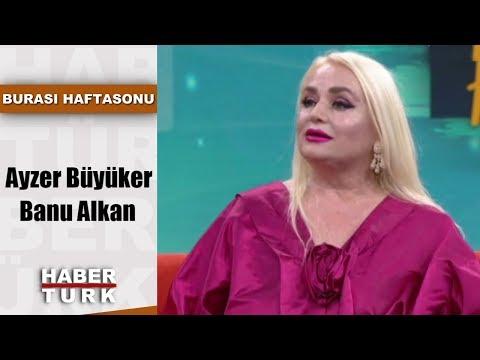 Burası Haftasonu - 1 Haziran 2019 (Ayzer Büyüker, Banu Alkan)