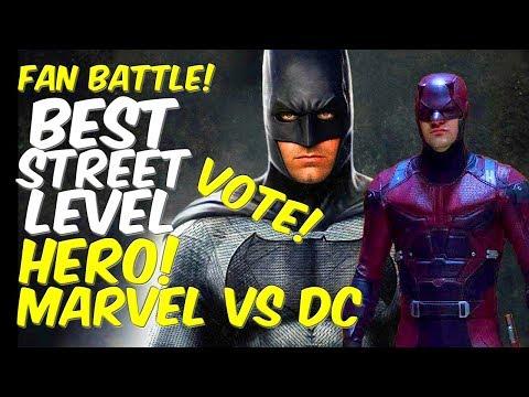 BEST Street Level Superhero! DC Vs Marvel!!!! WHO WINS? FAN POLL VOTE! FAN BATTLE!