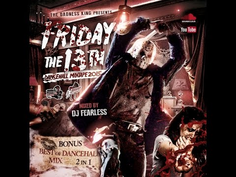 DJ FearLess - Friday The 13th DanceHall Mix