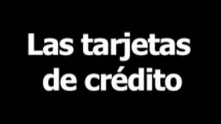 Spanish word for credit cards is las tarjetas de crédito