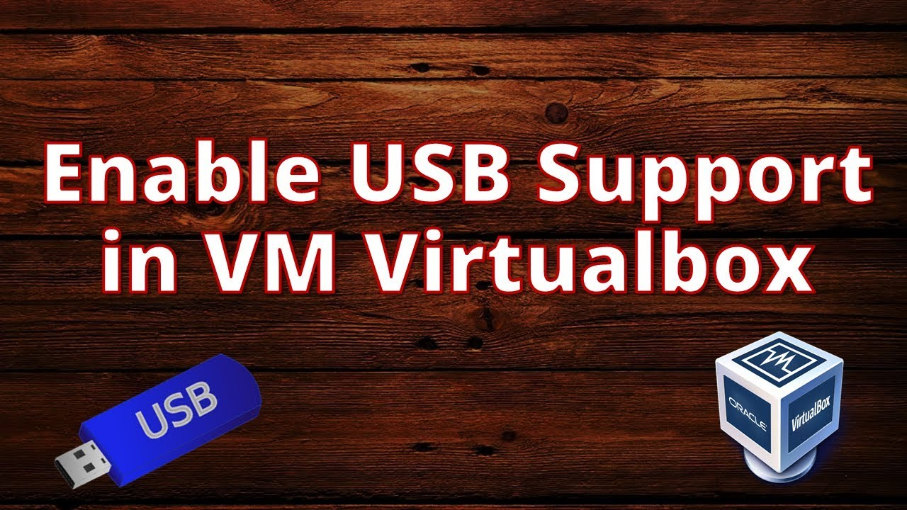 Enable USB Support in VM Virtualbox