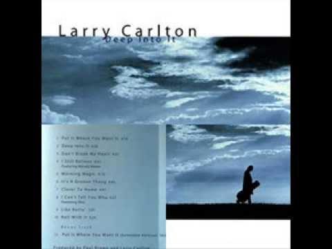 Larry Carlton - Deep into it ( full album ) 2001.