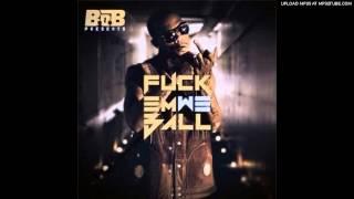 B.o.B - Fuck Em We Ball ft. Spodee