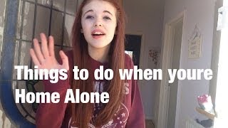 Things to do when youre home alone