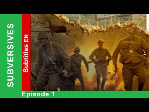 Subversives - Episode 1. Documentary Film. Historical Reenactment. StarMedia. English Subtitles