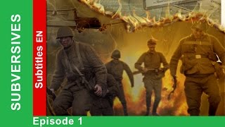 Subversives - Episode 1. Documentary Film. Historical Reenactment. StarMedia. English Subtitles