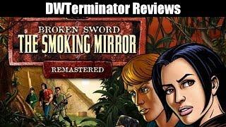 Review - Broken Sword II: The Smoking Mirror ~ Remastered