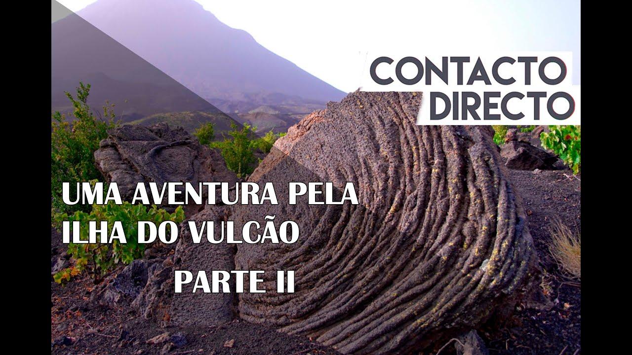 Uma aventura peal ilha do vulcão. Parte 2