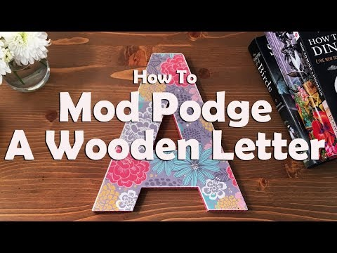 How To Mod Podge A Wooden Letter