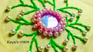 Gorgeous mirror hand embroidery tutorial with pearl beads| Mirror work | keya's craze | 2018