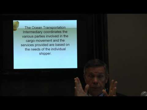 The Role of the Ocean Transportation Intermediary (pt. 5 full)