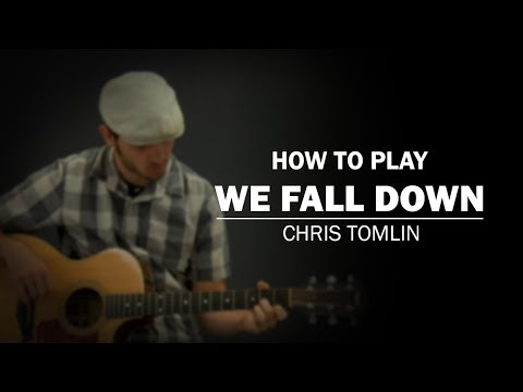 We Fall Down (Chris Tomlin) | How To Play | Beginner Guitar Lesson ...