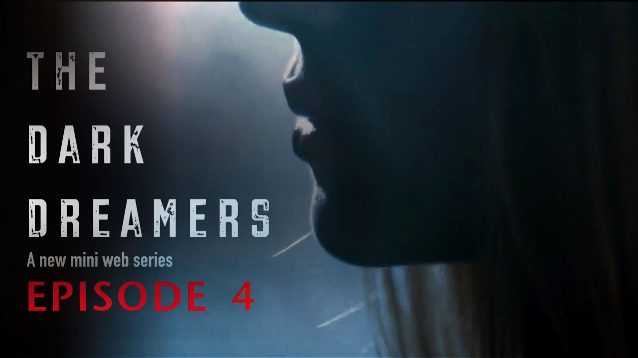 Dark Dreamers Episode 4