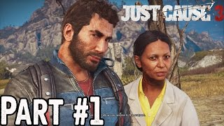 Just Cause 3 Walkthrough Part 1 No Commentary [1080p] - 5 Hours