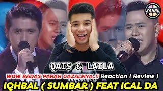 SPEKTAKULER ..!!! IQHBAL LIDA & ICAL DA | QAIS & LAILA | LIDA 2021 | REACTION ( REVIEW )