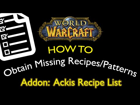 Ackis Recipe List Addon - How To Obtain Missing Recipes / Patterns In Warcraft