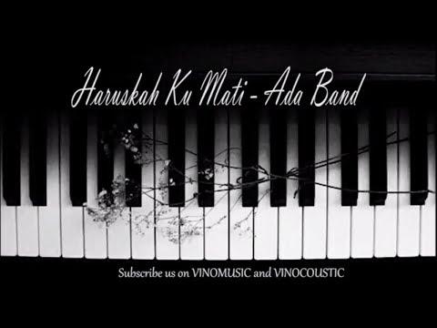 Haruskah Ku Mati - Ada Band Piano Instrumental