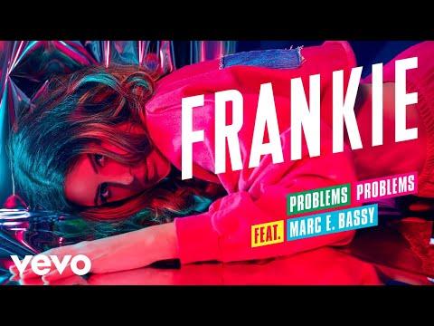 FRANKIE - Problems Problems (Audio) ft. Marc E. Bassy