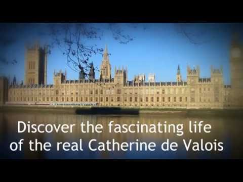 Discover the fascinating life of the real Catherine de Valois.