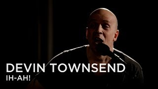 Devin Townsend | Ih-ah! | First Play Live